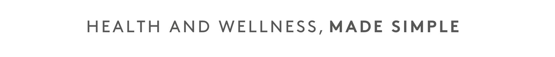 Health and Wellness made simple strapline