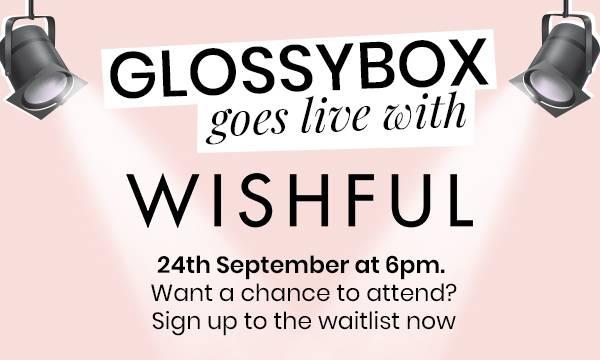 GLOSSYBOX goes live  wishful