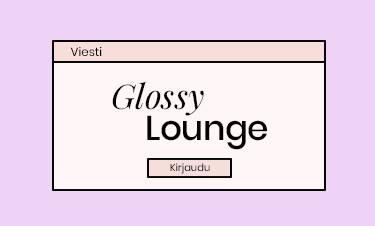 GLOSSY LOUNGE