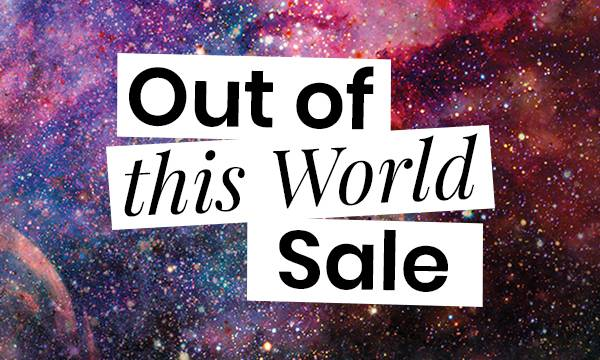 OUT OF THE WORLD SALE