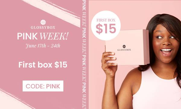 GLOSSYBOX Pink Week June 17-24th - First GLOSSYBOX for $15 using code PINK