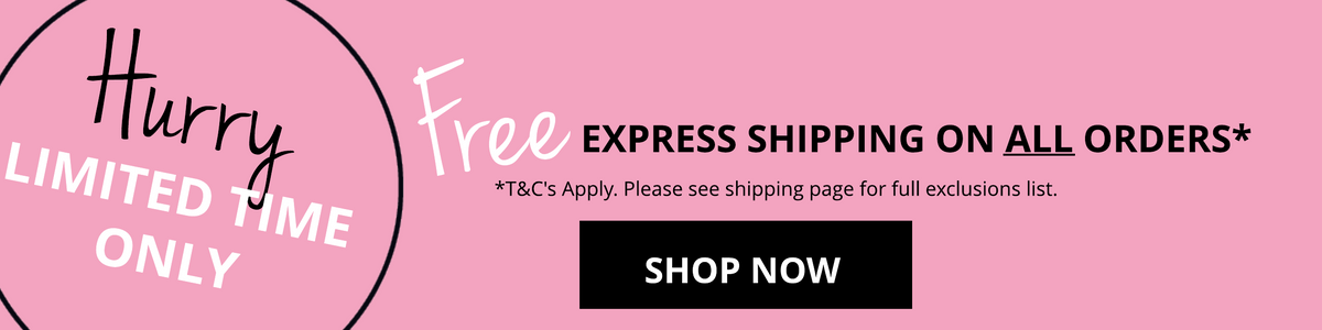 Free express shipping on all Australian orders for a limited time only. Exclusions apply*