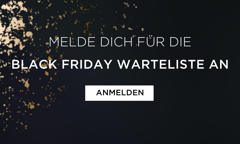 Melde dich für die Black Friday Warteliste an
