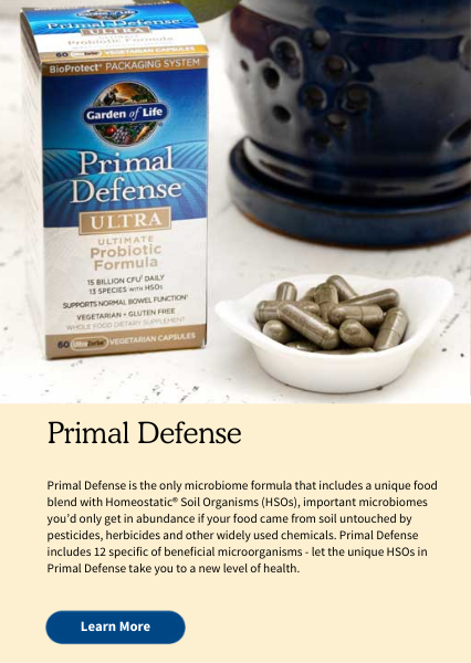 Primal Defense. Primal Defense is the only microbiome formula that includes a unique food blend with Homeostatic® Soil Organisms (HSOs), important microbiomes you'd only get in abundance if your food came from soil untouched by pesticides, herbicides and other widely used chemicals. Primal Defense includes 12 specific of beneficial microorganisms - let the unique HSOs in Primal Defense take you to a new level of health.