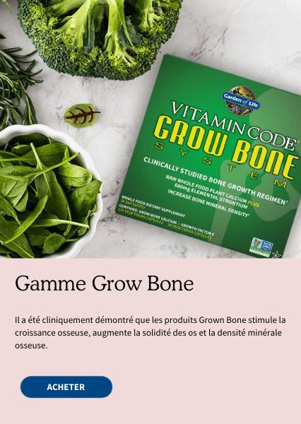 Gamme Grow Bone. Il a été cliniquement démontré que les produits Grow Bone stimulent la croissance osseuse, augmentent la solidité des os et la densité minérale osseuse.