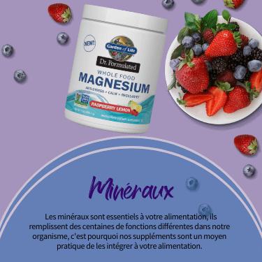 Minéraux. Les minéraux sont essentiels à votre alimentation, ils remplissent des centaines de fonctions différentes dans notre organisme, c'est pourquoi nos suppléments sont un moyen pratique de les intégrer à votre alimentation.