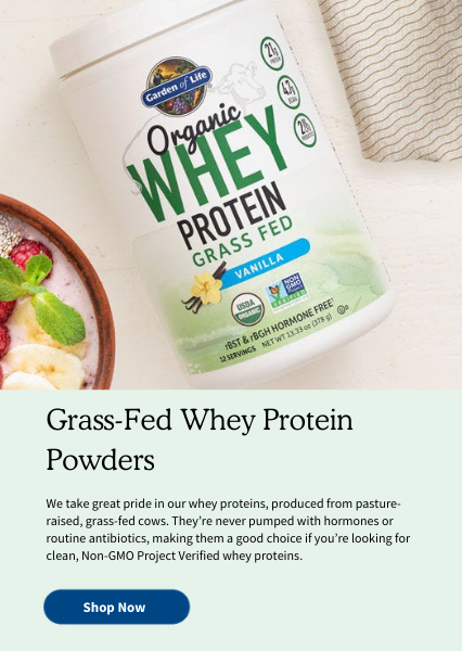 Grass-Fed Whey Protein Powders. We take great pride in our whey proteins, produced from pasture-raised, grass-fed cows. They're never pumped with hormones or routine antibiotics, making them a good choice if you're looking for clean, Non-GMO Project Verified whey proteins.