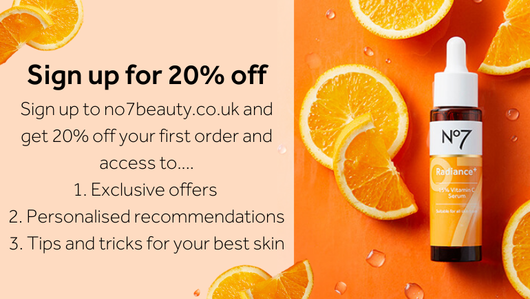 Sign-up for 20% off. Not only do you receive 20% off your first order when you sign up to no7beauty.co.uk, you will also get access to…   1. Exclusive offers  2. Personalised recommendations  3. Tips and tricks for your best skin