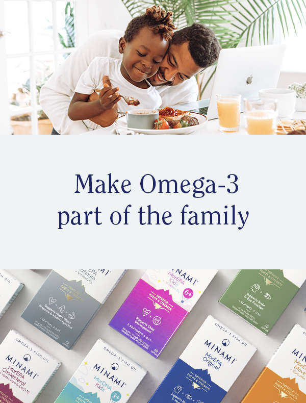 Support your Family with Minami Omega-3 supplements