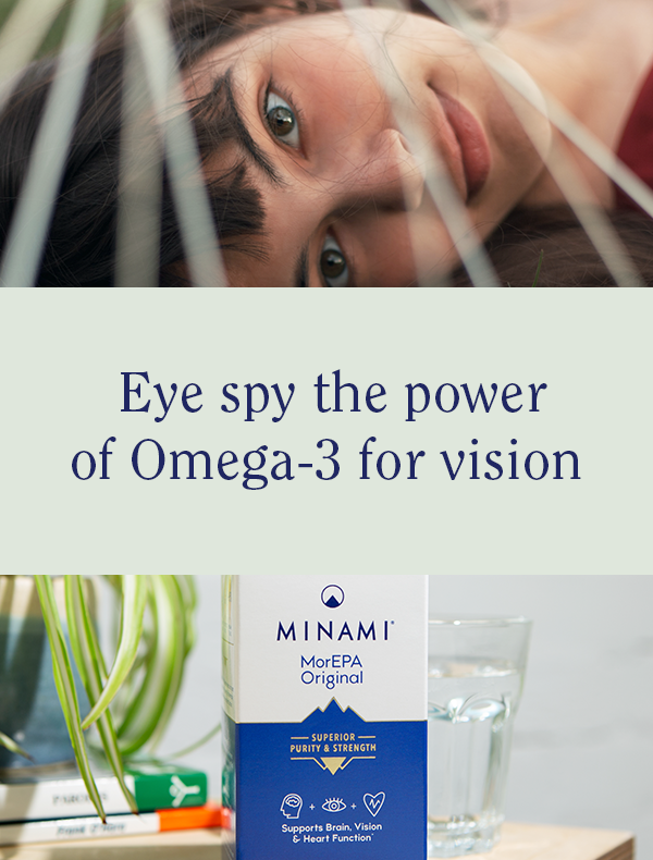 Support your vision with Minami Omega-3 supplements