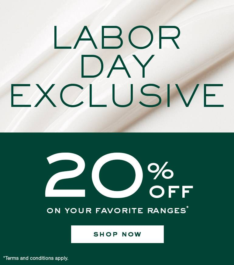 Labor Day Exclusive 20% off on your favorite ranges