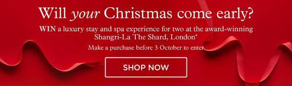 WIN a luxury stay and spa experience for to at the award-winning Shangri-La The Shard London* Make a purchase before 3 October to enter