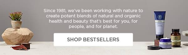 Since 1981, we've been working with nature to create potent blends of natural and organic health and beauty that's best for you, for people, and for planet.