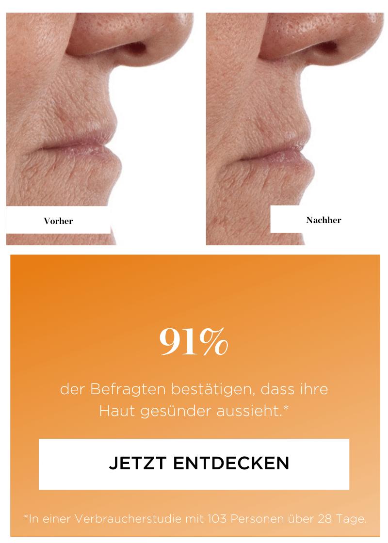 91% der Befragten bestätigen, dass ihre Haut gesünder aussieht.*