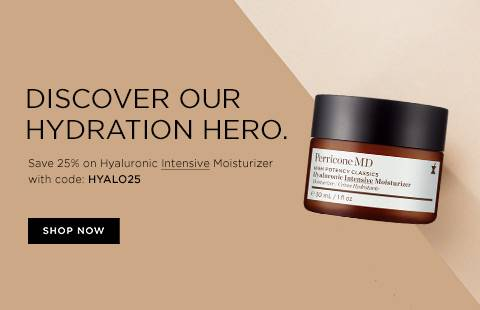 Discover our Hydration Hero Save 25% on Hyaluronic Intensive Moisturizer with code HYALO25