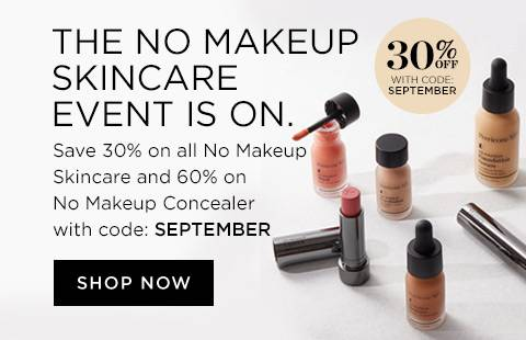 The No Makeup skincare event is on. Save 30% on all No Makeup Skincare and 60% on No Makeup Concealer with code: SEPTEMBER