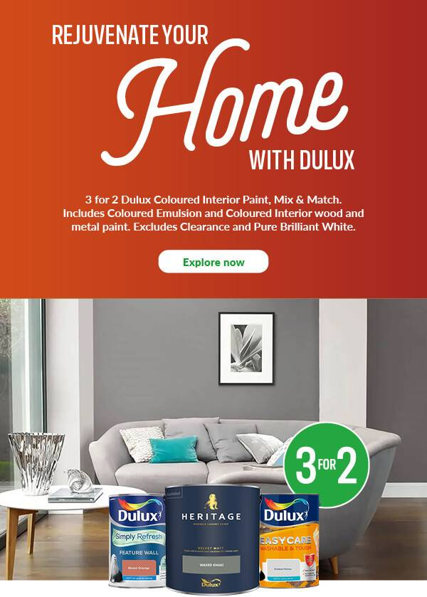 3 for 2 Dulux Interior Coloured Paint & Tester. Excludes Clearance and Pure Brilliant White