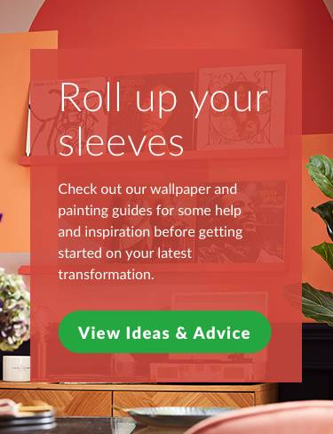 Roll up your sleeves. Check out our wallpaper and painting guides for some help and inspiration before getting started on your latest transformation. View ideas and advice