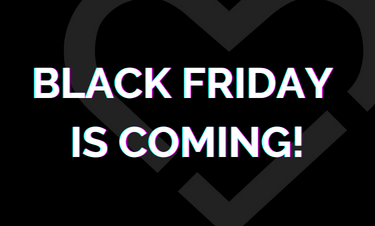 Black friday is coming, sign up now