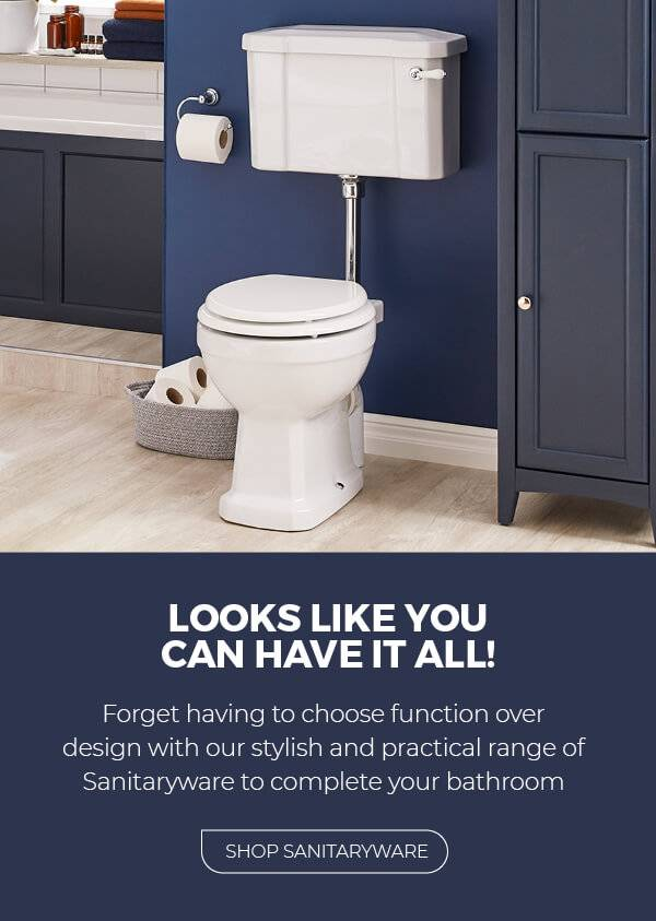 Looks Like You Can Have It All. Forget having to choose function over design with our stylish and practical range of Sanitaryware to complete your bathroom. Shop all sanitaryware.