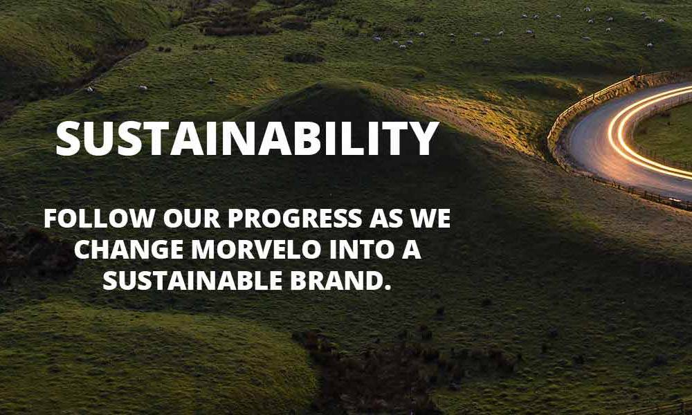 Sustainability Follow our progress as we change Morvelo into a sustainable business