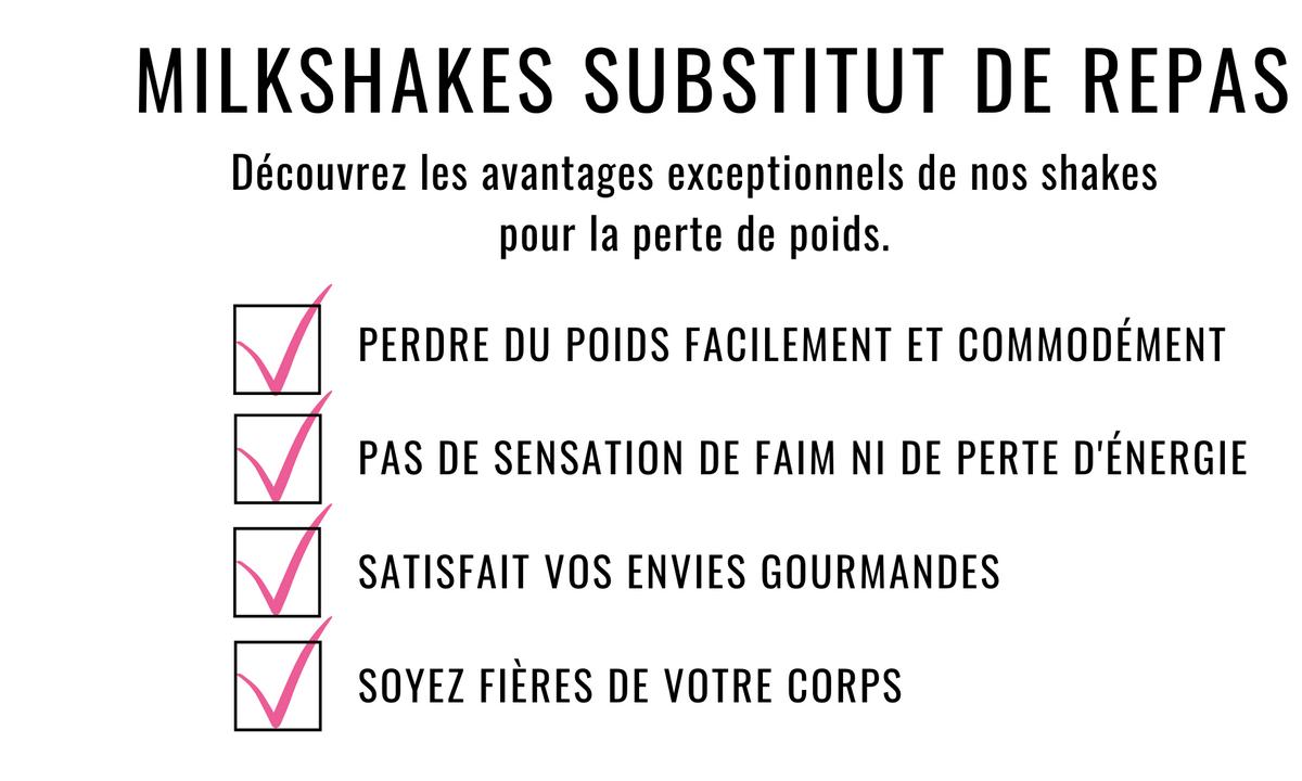 Milkshakes substitut de repas. Découvrez les avantages exceptionnels de nos shakes pour la perte de poids: perdre du poids facilement et commodément, pas de sensation de faim ni de perte d'énergie, satisfait vos envies gourmandes, soyez fières de votre corps.