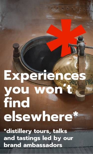 Experiences you wont find elsewhere. Distillery tours, talks and tastings led by our brand ambassadors