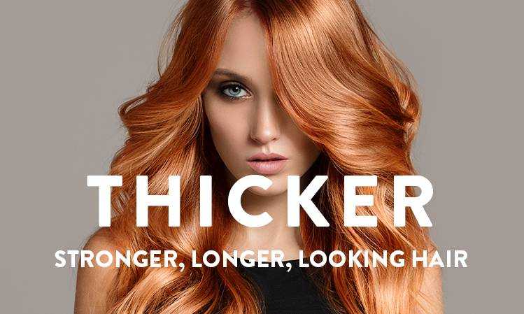 Thicker, stronger, longer, looking hair