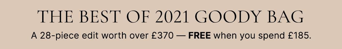 THE BEST OF 2021 GOODY BAG A 28-piece edit worth over £370 - FREE when you spend £185.