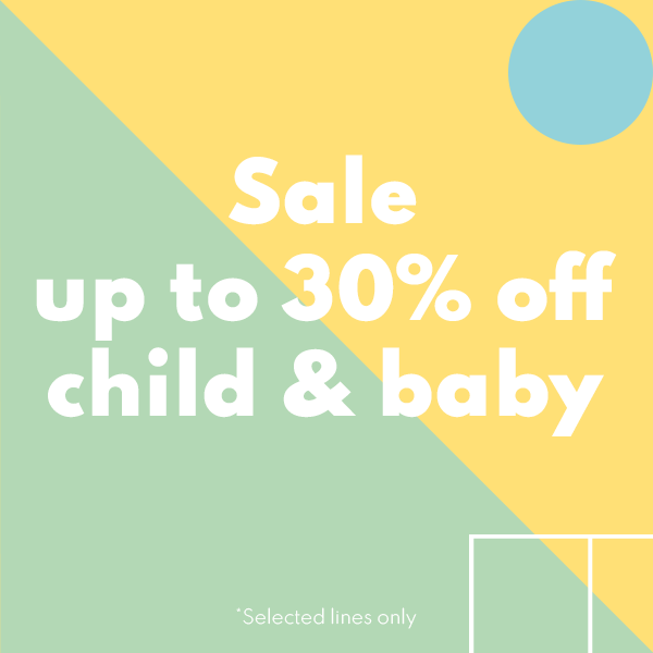 Sale - up to 30% off child & baby