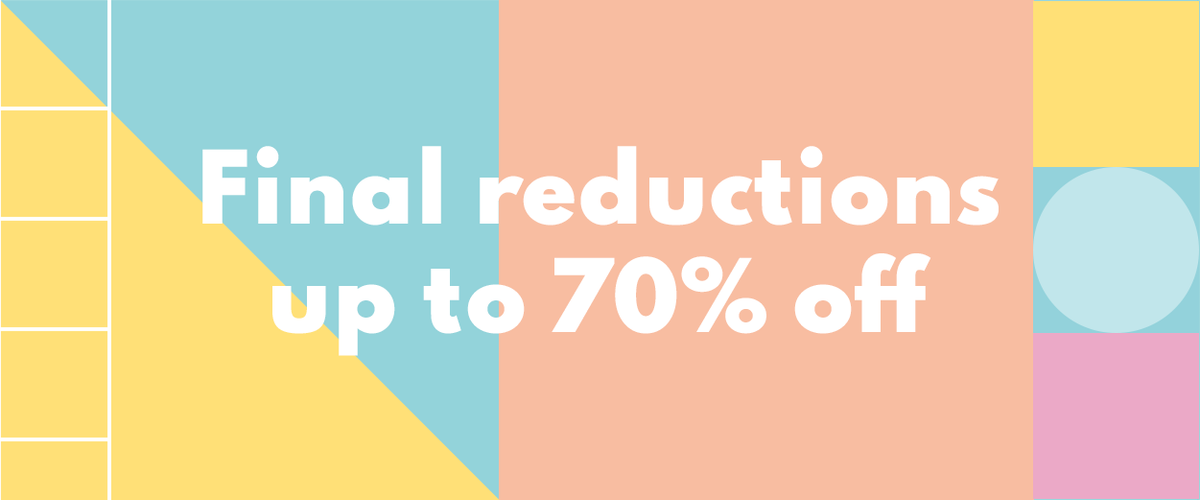 Sale Final Reductions: Up to 70% off