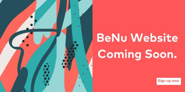 BeNu Website coming soon.