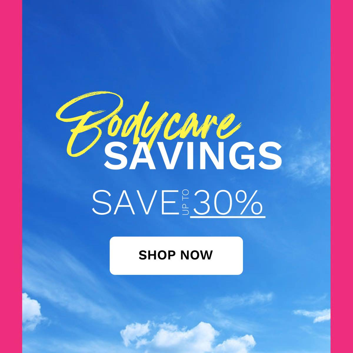 bodycare - save up to 30%