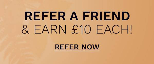 refer a friend - £10 boost
