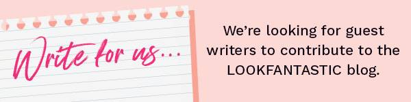 write for the lookfantastic blog