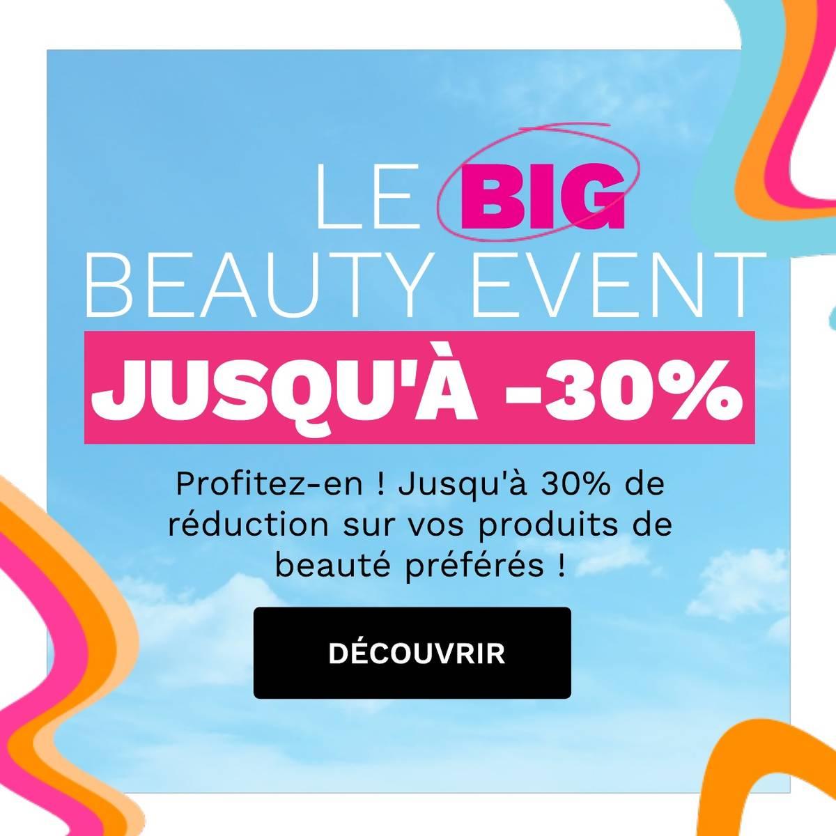 Le Big Beauty Event est là - Economisez jusqu'à 30%!
