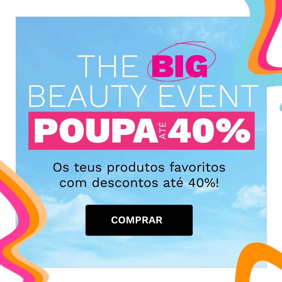 The Big Beauty Event - save up to 40 %!