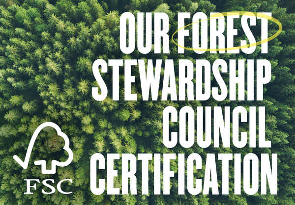 Our Forest Stewardship Council Certification