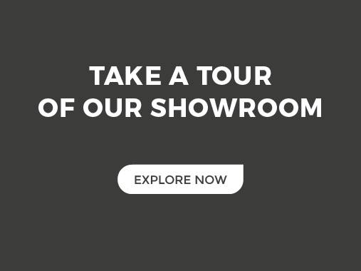 Take a tour of our showroom. Explore now