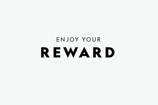 Enjoy Your Reward