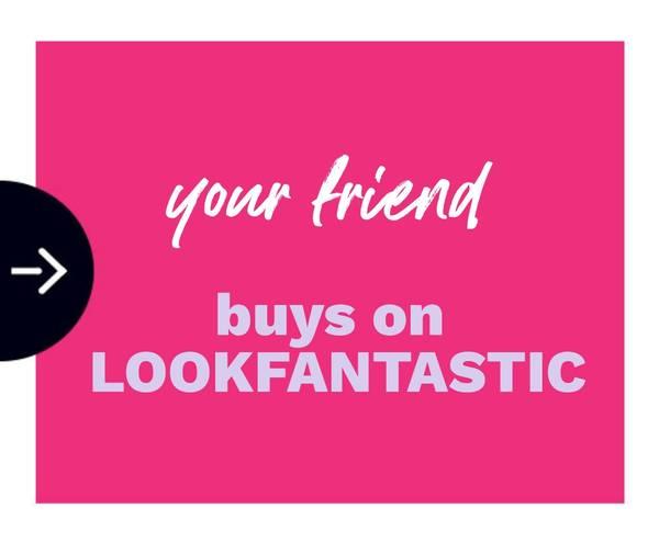 Ο φίλος/η φίλη αγοράζει στη LOOKFANTASTIC GREECE