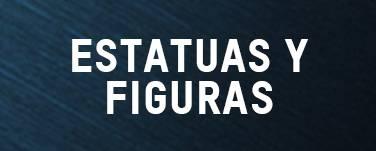 ESTATUAS & FIGURAS