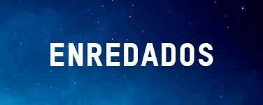 ENREDADOS