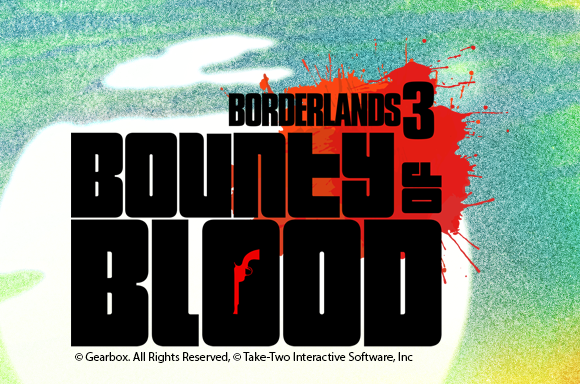 Borderlands DLC 3 : Bounty of Blood