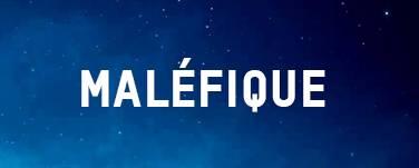 MALÉFIQUE