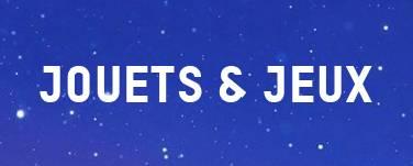 JOUETS & JEUX