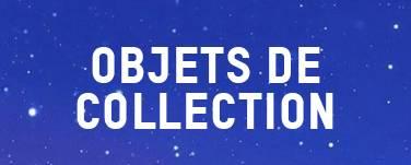 OBJETS DE COLLECTION