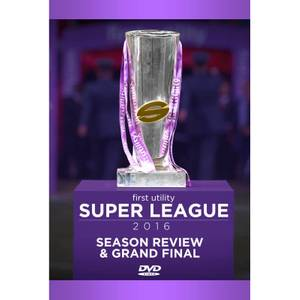 First Utility Super League 2016 Season Review & Grand Final