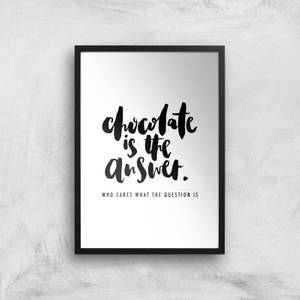PlanetA444 Chocolate Is The Answer Art Print