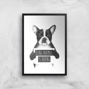Balazs Solti Being Normal Is Boring Art Print
